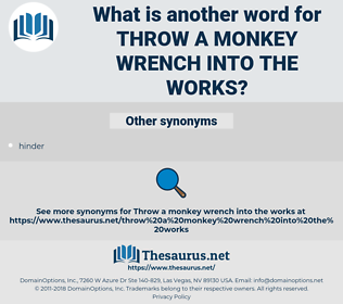 throw a monkey wrench into the works, synonym throw a monkey wrench into the works, another word for throw a monkey wrench into the works, words like throw a monkey wrench into the works, thesaurus throw a monkey wrench into the works
