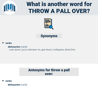 throw a pall over, synonym throw a pall over, another word for throw a pall over, words like throw a pall over, thesaurus throw a pall over