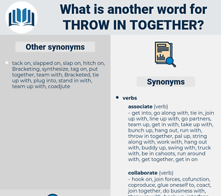 throw in together, synonym throw in together, another word for throw in together, words like throw in together, thesaurus throw in together