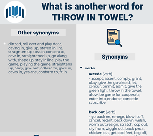 throw in towel, synonym throw in towel, another word for throw in towel, words like throw in towel, thesaurus throw in towel