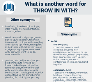 throw in with, synonym throw in with, another word for throw in with, words like throw in with, thesaurus throw in with