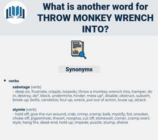 throw monkey wrench into, synonym throw monkey wrench into, another word for throw monkey wrench into, words like throw monkey wrench into, thesaurus throw monkey wrench into