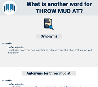 throw mud at, synonym throw mud at, another word for throw mud at, words like throw mud at, thesaurus throw mud at