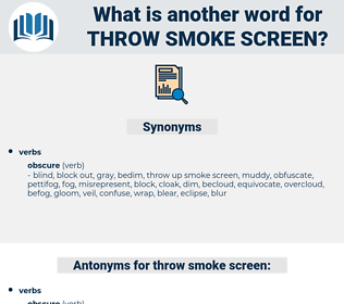 throw smoke screen, synonym throw smoke screen, another word for throw smoke screen, words like throw smoke screen, thesaurus throw smoke screen