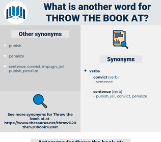throw the book at, synonym throw the book at, another word for throw the book at, words like throw the book at, thesaurus throw the book at