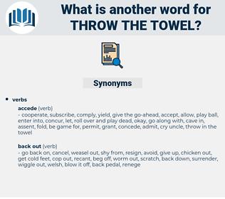throw the towel, synonym throw the towel, another word for throw the towel, words like throw the towel, thesaurus throw the towel