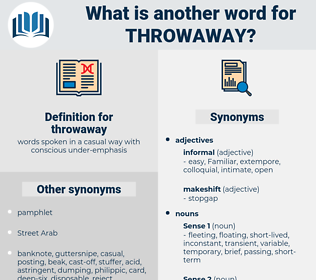 throwaway, synonym throwaway, another word for throwaway, words like throwaway, thesaurus throwaway