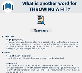 throwing a fit, synonym throwing a fit, another word for throwing a fit, words like throwing a fit, thesaurus throwing a fit
