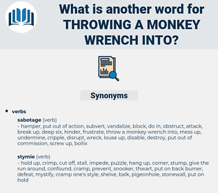 throwing a monkey wrench into, synonym throwing a monkey wrench into, another word for throwing a monkey wrench into, words like throwing a monkey wrench into, thesaurus throwing a monkey wrench into