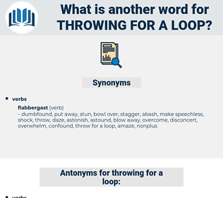 throwing for a loop, synonym throwing for a loop, another word for throwing for a loop, words like throwing for a loop, thesaurus throwing for a loop