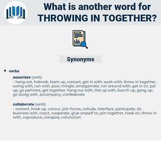 throwing in together, synonym throwing in together, another word for throwing in together, words like throwing in together, thesaurus throwing in together
