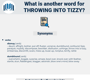 throwing into tizzy, synonym throwing into tizzy, another word for throwing into tizzy, words like throwing into tizzy, thesaurus throwing into tizzy