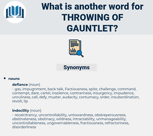 throwing of gauntlet, synonym throwing of gauntlet, another word for throwing of gauntlet, words like throwing of gauntlet, thesaurus throwing of gauntlet