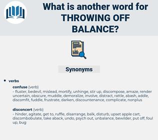 throwing off balance, synonym throwing off balance, another word for throwing off balance, words like throwing off balance, thesaurus throwing off balance