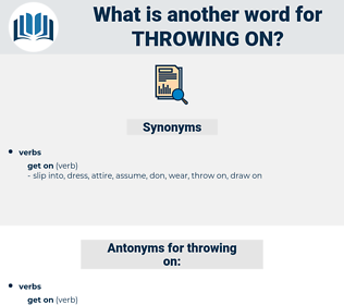 throwing on, synonym throwing on, another word for throwing on, words like throwing on, thesaurus throwing on
