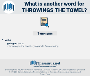throwings the towel, synonym throwings the towel, another word for throwings the towel, words like throwings the towel, thesaurus throwings the towel