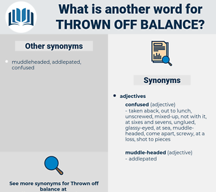 thrown off balance, synonym thrown off balance, another word for thrown off balance, words like thrown off balance, thesaurus thrown off balance