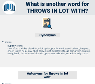 throws in lot with, synonym throws in lot with, another word for throws in lot with, words like throws in lot with, thesaurus throws in lot with