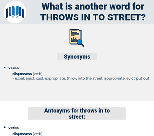 throws in to street, synonym throws in to street, another word for throws in to street, words like throws in to street, thesaurus throws in to street