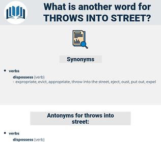 throws into street, synonym throws into street, another word for throws into street, words like throws into street, thesaurus throws into street