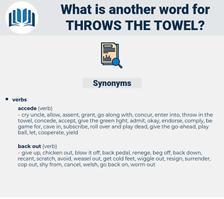 throws the towel, synonym throws the towel, another word for throws the towel, words like throws the towel, thesaurus throws the towel
