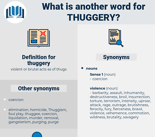thuggery, synonym thuggery, another word for thuggery, words like thuggery, thesaurus thuggery