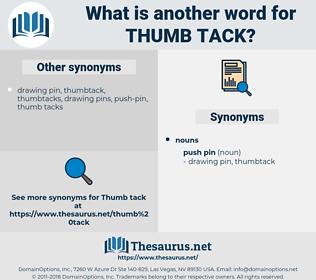thumb tack, synonym thumb tack, another word for thumb tack, words like thumb tack, thesaurus thumb tack