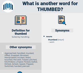thumbed, synonym thumbed, another word for thumbed, words like thumbed, thesaurus thumbed