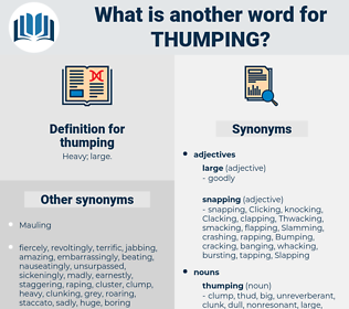 thumping, synonym thumping, another word for thumping, words like thumping, thesaurus thumping