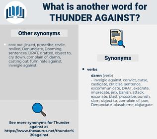 thunder against, synonym thunder against, another word for thunder against, words like thunder against, thesaurus thunder against