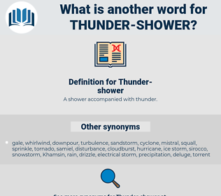 Thunder-shower, synonym Thunder-shower, another word for Thunder-shower, words like Thunder-shower, thesaurus Thunder-shower