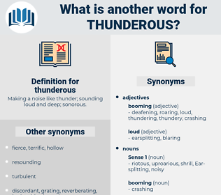 thunderous, synonym thunderous, another word for thunderous, words like thunderous, thesaurus thunderous