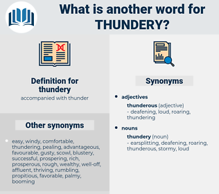 thundery, synonym thundery, another word for thundery, words like thundery, thesaurus thundery