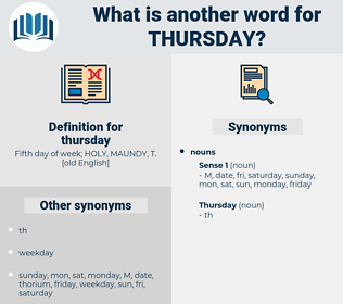 thursday, synonym thursday, another word for thursday, words like thursday, thesaurus thursday