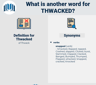 Thwacked, synonym Thwacked, another word for Thwacked, words like Thwacked, thesaurus Thwacked