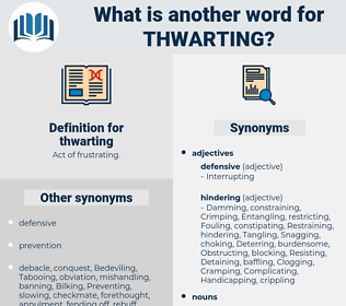 thwarting, synonym thwarting, another word for thwarting, words like thwarting, thesaurus thwarting