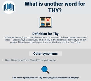 Thy, synonym Thy, another word for Thy, words like Thy, thesaurus Thy