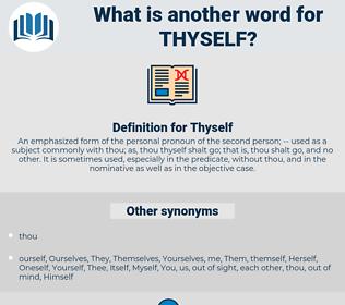 Thyself, synonym Thyself, another word for Thyself, words like Thyself, thesaurus Thyself