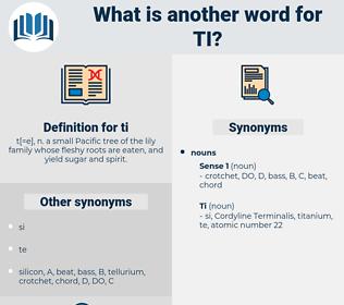 ti, synonym ti, another word for ti, words like ti, thesaurus ti