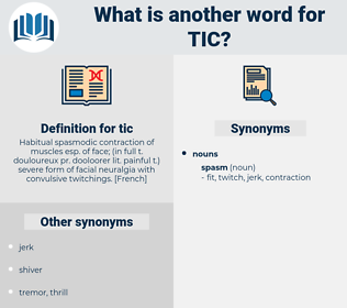 tic, synonym tic, another word for tic, words like tic, thesaurus tic