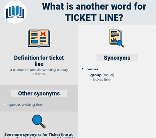 ticket line, synonym ticket line, another word for ticket line, words like ticket line, thesaurus ticket line