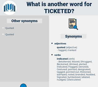 Ticketed, synonym Ticketed, another word for Ticketed, words like Ticketed, thesaurus Ticketed