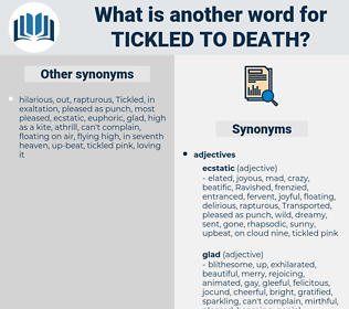 tickled to death, synonym tickled to death, another word for tickled to death, words like tickled to death, thesaurus tickled to death