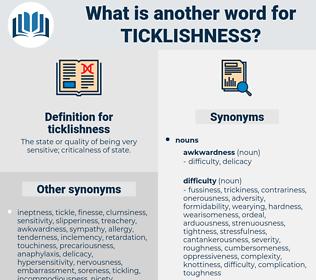 ticklishness, synonym ticklishness, another word for ticklishness, words like ticklishness, thesaurus ticklishness