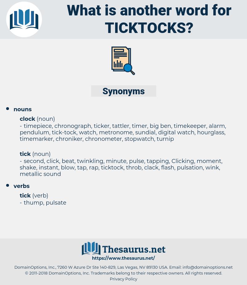 ticktocks, synonym ticktocks, another word for ticktocks, words like ticktocks, thesaurus ticktocks
