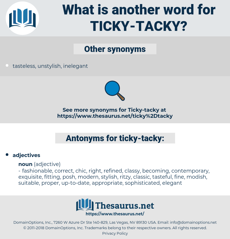 ticky-tacky, synonym ticky-tacky, another word for ticky-tacky, words like ticky-tacky, thesaurus ticky-tacky