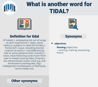 tidal, synonym tidal, another word for tidal, words like tidal, thesaurus tidal