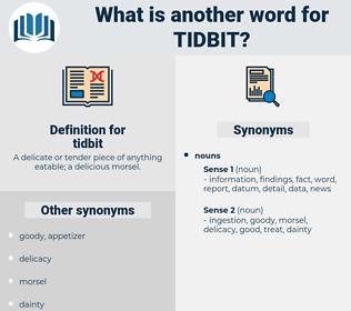 tidbit, synonym tidbit, another word for tidbit, words like tidbit, thesaurus tidbit