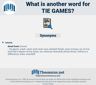 tie games, synonym tie games, another word for tie games, words like tie games, thesaurus tie games