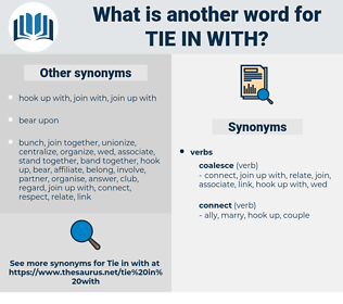 tie in with, synonym tie in with, another word for tie in with, words like tie in with, thesaurus tie in with